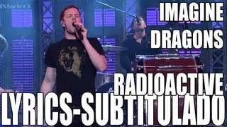 Imagine Dragons - Radioactive (Live)  [With Lyrics][Subtitulado al Español]