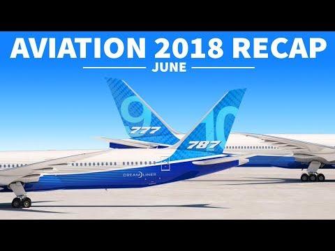 BOEING 797 - A380s SCRAPPED | 2018 Aviation Recap | June