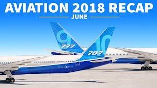 BOEING 797 - A380s SCRAPPED   2018 Aviation Recap   June