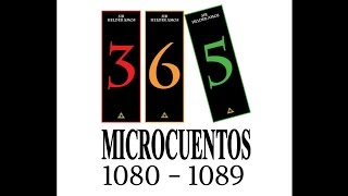VIDEO 6: 10 Microrrelatos en 1 Minuto - Compilación del 1080 al 1089 de 365 Microcuentos