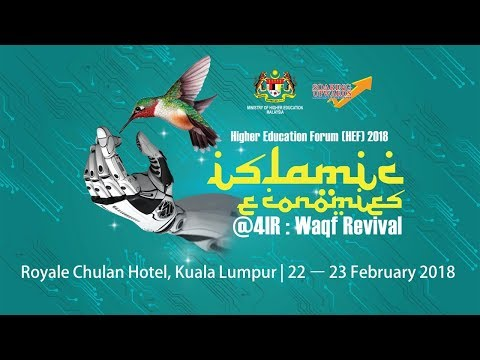 Higher Education Forum (HEF) 2018 Islamic Economies @4IR : Waqf Revival