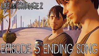 Life Is Strange 2 Episode 5 Ending Song - Puerto Lobos Endings
