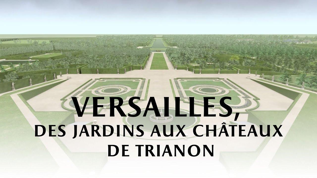 Versailles des jardins aux ch teaux de trianon youtube for Jardin de versailles