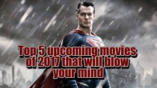 Top 5 upcoming Hollywood Movies of 2017 that will blow your mind || Rang Entertainments