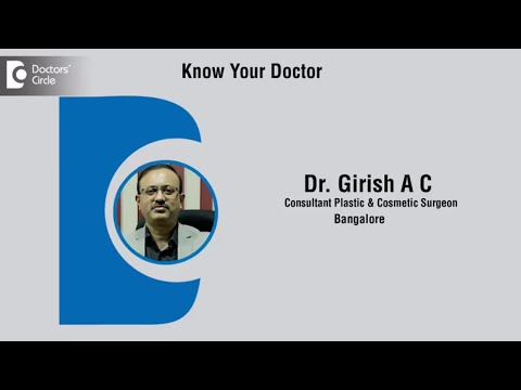 Dr Girish A C   Consultant Plastic Surgeon In Bangalore   Cosmetic Surgeon - Know Your Doctor