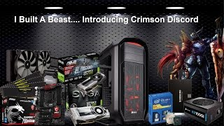 I Built A Beast..... Introducing Crimson Discord  | GTX 1080 SLI |HB Bridge | i7 5960X 4.5GHz