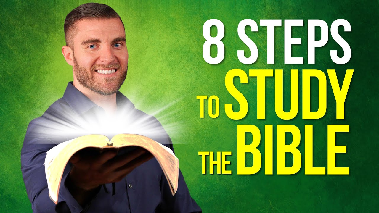 How to Study the Bible –8 STEPS!