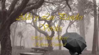 """""""Hoy Que Llueve"""" / Aldo y Los Pasteles Verdes"""