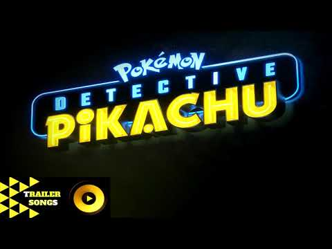 POKÉMON Detective Pikachu Trailer Song Music Soundtrack Theme Song