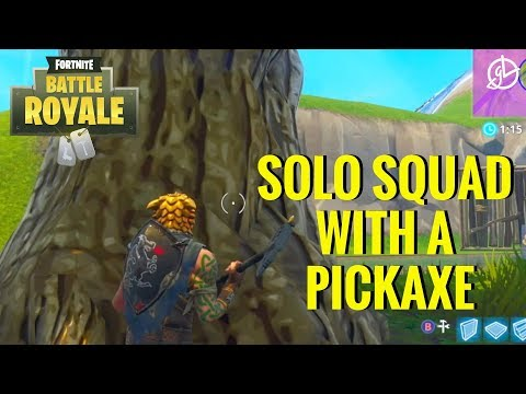 DID I WIN A SOLO SQUAD GAME WITH ONLY A PICKAXE?! - Fortnite Battle Royale