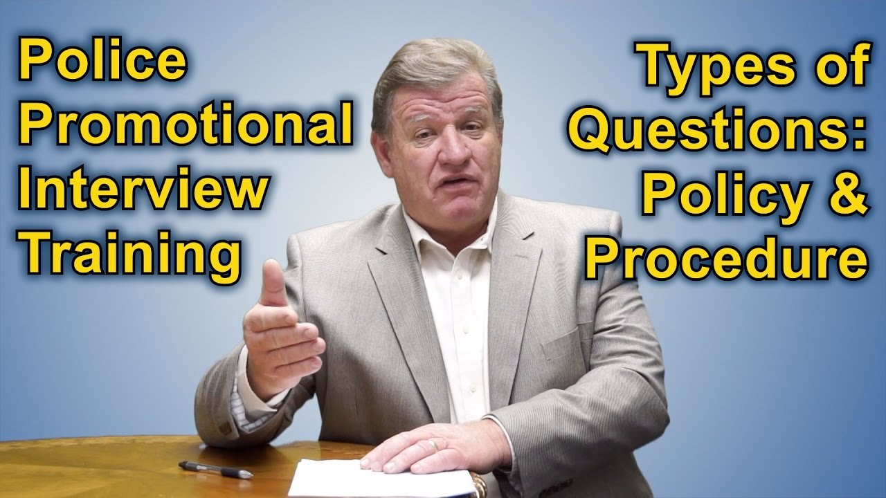 police promotional oral board interview types of questions police promotional oral board interview types of questions policy and procedure