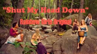 """Rainbow Girls - """"Shut My Head Down"""""""