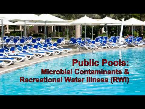 Public Pools: Microbial Contaminants & Recreational Water Illness (RWI)
