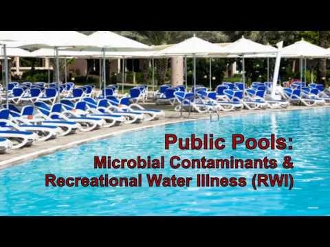 Public Pools: Microbial Contaminants & Recreational Water Illness (RWI)