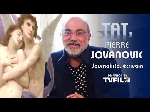 TAT – avec Pierre Jovanovic, journaliste, écrivain