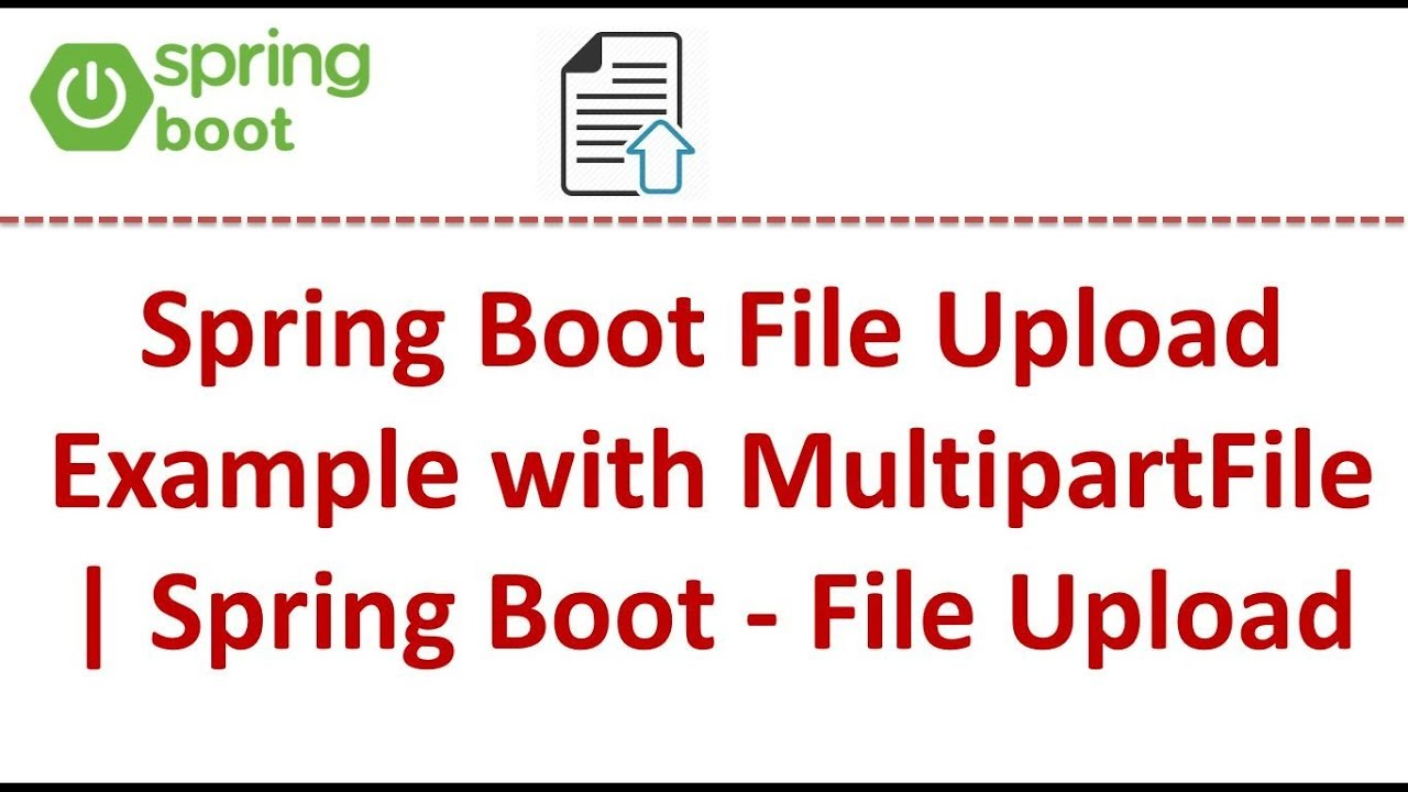 Spring Boot File Upload Example With MultipartFile [Video] - DZone Java