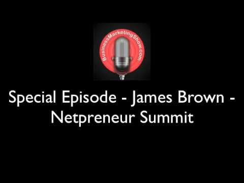 Special Episode   James Brown   Netpreneur Summit