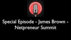 Special Episode   James Brown   Netpreneur Summit