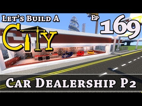 How To Build A City :: Minecraft :: Car Dealership P2 :: E169