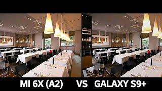 XIAOMI MI 6X (A2) VS SAMSUNG GALAXY S9 PLUS LOW LIGHT CAMERA TEST COMPARISON
