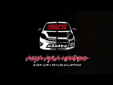 AGYA AYLA MANADO [AAM] - Ever Slkr X Rivaldo Walintukan