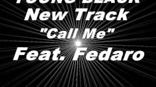 Fedarro Call Me ft. Young Black