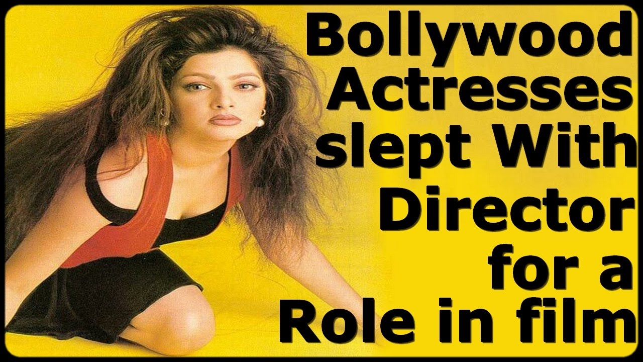 Do bollywood actresses sleep with directors