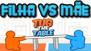 FILHA VS MÃE - Puxe a Mesa (Tug The Table)