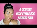 8 Creative Pixie Styles For Relaxed Hair | Valentine's Day | Kaye Wright