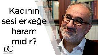 Kadının sesi erkeğe haram mıdır?   Mustafa İslamoğlu