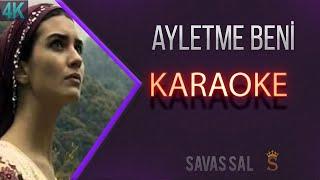 Ayletme Beni Karaoke 4k
