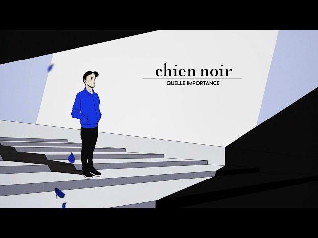 Chien Noir - Quelle Importance (Audio Officiel)