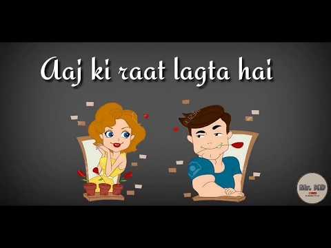 Aaj Ki Raat Lagta Hai || Whatsapp Status Video