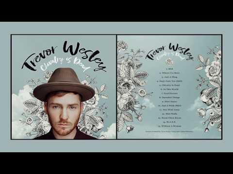 Trevor Wesley - Chivalry is Dead (Full Album)