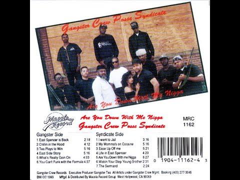 Gangster Crew Posse Syndicate - Are You Down With Me Nigga (1993) [FULL ALBUM] (FLAC) [GANGSTA RAP]