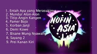Dj Nofin Asia Terbaru (Oktober 2019) Entah Apa yang Merasukimu - Mundur Alon-alon