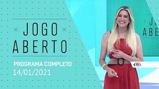 JOGO ABERTO - 14/01/2021 - PROGRAMA COMPLETO