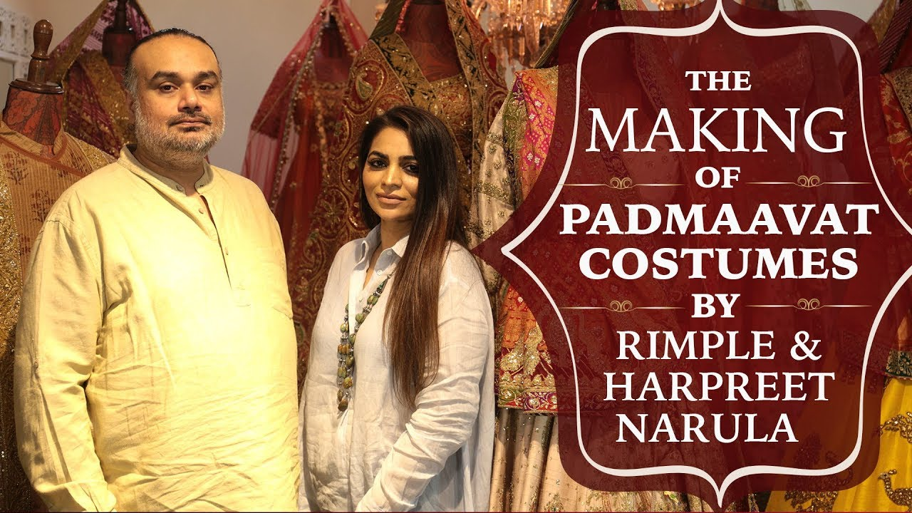 The making of Padmaavat Costumes by Rimple and Harpreet Narula | Deepika Padukone | Ranveer Singh