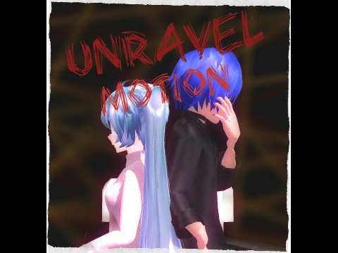 【MMD】 Unravel 【Hatsune Miku, Kaito, Kagamine Rin, & Len】