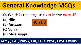 General knowledge MCQs with answers pdf download | Army, PAF, FIA, FBR, PPSC and FPSC Exams