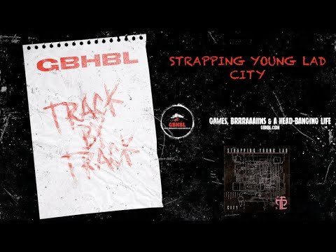 Track by Track: Strapping Young Lad - City