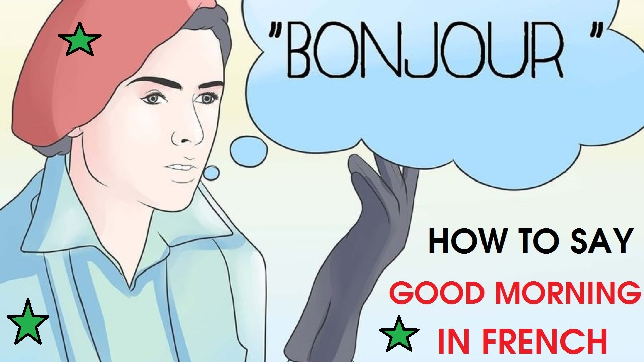 How To Say Good Morning In French Youtube