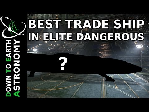 BEST TRADE SHIPS IN ELITE DANGEROUS