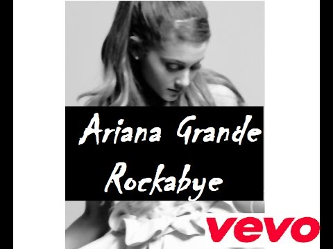 Rockabye - Ariana Grande (Official Video) ft. AnneMarie,Sean Paul