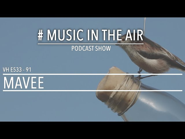 PodcastShow | Music in the Air VH E533 91 w/ MAVEE