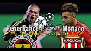 Fenerbahçe SK vs AS Monaco FC  27.07.2016 ~ 2016-17 Champions League UEFA ~ Promo