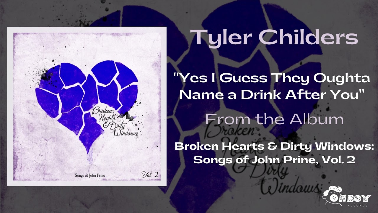 Tyler Childers - Yes I Guess They Oughta Name A Drink After You