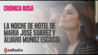 Crónica Rosa: La noche de hotel de María José Suárez y Álvaro Muñoz Escassi