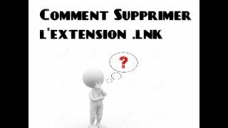 [FR]Comment supprimer l'extension .lnk ?