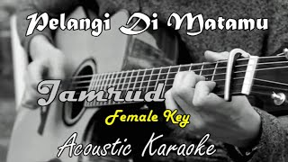 Jamrud - Pelangi Di MataMu (Acoustic Karaoke) Female Key